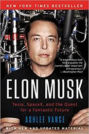 Biography Book Elon Musk | elon musk tesla spacex and the quest for a fantastic future
