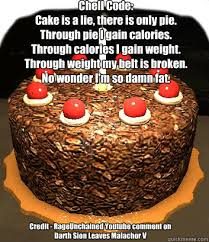 The Cake Is A Lie Meme - chell code cake is a lie there is only pie through pie i gain