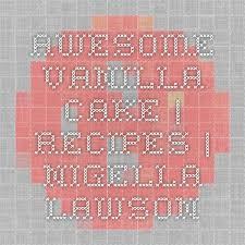 die besten 25 nigella lawson vanilla cake ideen auf pinterest