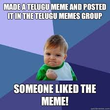 Meme Group - made a telugu meme and posted it in the telugu memes group someone