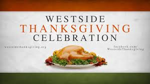westside thanksgiving celebration westside vineyard church