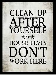 Clean Up Meme - clean up after yourself house elves don t work here meme on me me