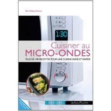 cuisine micro ondes larousse cuisiner au micro ondes livre de cuisine tablette de