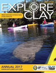 2017 explore clay by clay today issuu