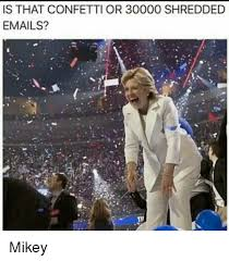 Mikey Meme - is that confetti or 30000 shredded emails mikey meme on esmemes com