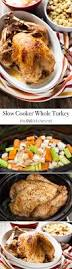 slow cooker thanksgiving stuffing slow cooker whole turkey the little kitchen