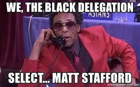 Meme Def - we the black delegation select matt stafford draft day mos def
