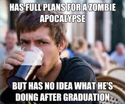 Funny Zombie Memes - has full plans for a zombie apocalypse funny meme picture zombie