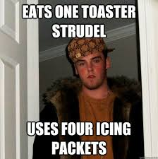 Toaster Strudel Meme - eats one toaster strudel uses four icing packets az meme funny