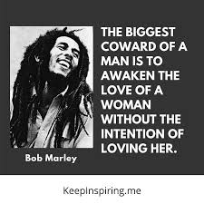 Common The Light Lyrics 137 Bob Marley Quotes On Life Love And Happiness