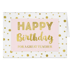 teacher happy birthday cards teacher happy birthday greeting