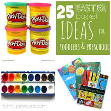 ideas for easter baskets for toddlers easter basket ideas for toddlers preschoolers faithful provisions