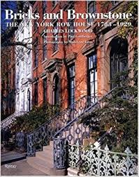 bricks and brownstone the new york row house 1783 1929 classical