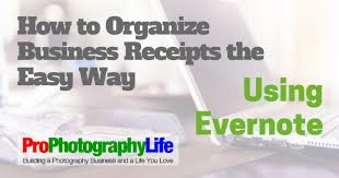 how to organize business receipts the easy way using evernote