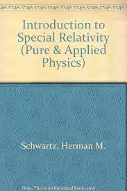 introduction to special relativity herman m schwartz none