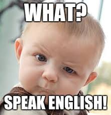 Speak English Meme - skeptical baby meme imgflip