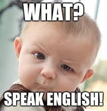 Meme Speak - skeptical baby meme imgflip