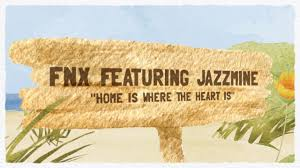 Home Is Where The Heart Is Fnx Feat Jazzmine Home Is Where The Heart Is Youtube