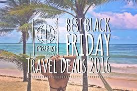 black friday dslr deals 2017 best black friday travel deals 2016 find the biggest discount