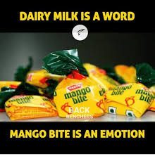 Mango Meme - dairy milk is a word back benchers mango bite is an emotion meme