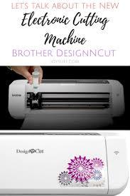 new electronic cutting machine the brother designncut 2017 joy u0027s