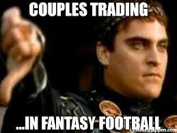 Fantasy Football Meme - couples trading in fantasy football meme downvoting roman