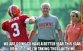Brandon Weeden Memes - cleveland browns memes jimmy haslam knows he still has his players