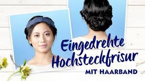 Frisuren Zum Selber Machen Nivea by Eingedrehte Hochsteckfrisur Mit Haarband Nivea Frisuren Tutorial