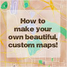 how to make beautiful custom maps to print use for wedding or