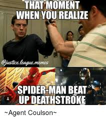 That Moment Meme - that moment when you realize gustice baguememes spider man beat