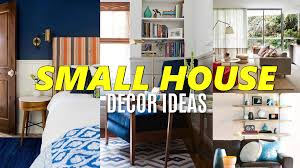 interior decorating tips for small homes small house decor ideas