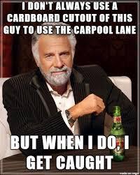 Scam Meme - most interesting carpool scam in the world meme on imgur
