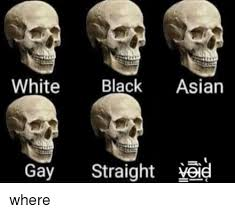 Asian Gay Meme - white black asian gay straight yi where asian meme on me me