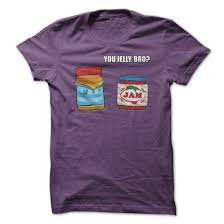 You Jelly Bro Meme - jelly t shirts sweatshirts hoodies meaning sweaters