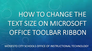 chagne ribbon how to change size of text on office program ribbons