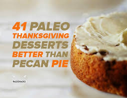 41 paleo thanksgiving desserts better than pecan pie