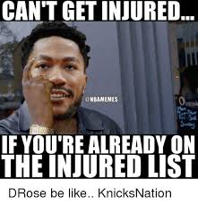 Internet Meme List - can t getinjured penil if you re already on the injured list drose