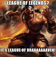 League Of Draven Meme - league of legends general discussion or league of draven take