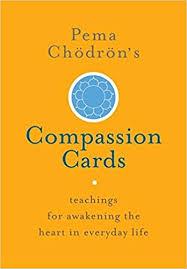 pema chödrön u0027s compassion cards teachings for awakening the heart