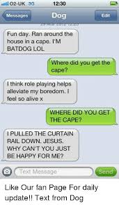 Dog Text Memes - 25 best memes about bat dog bat dog memes