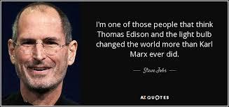 steve jobs quote i u0027m one of those people that think thomas edison