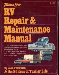 trailer life u0027s rv repair u0026 maintenance manual john thompson