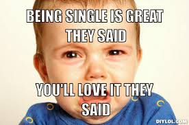 Single People Meme - several single people meme s that spoke to me single girl diaries