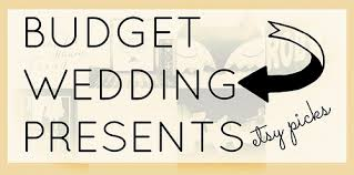wedding present ideas budget wedding present ideas etsy picks a thrifty mrs