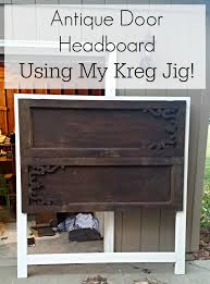 antique door headboard diy using kreg jig my own home