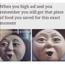 High Meme - stash of munchies when high af funny weed memes