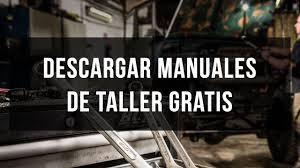 Descargar Manuales De Taller Y Mecánica Gratis Youtube
