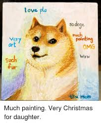 Doge Meme Christmas - love p ls dog much pointing so dore ver art omg wow such ur ehs mom