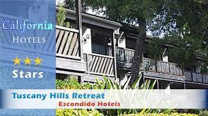 tuscany hills retreat escondido hotels california youtube