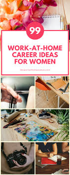99 work at home career ideas for